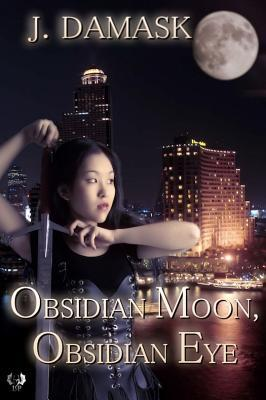 Obsidian Moon, Obsidian Eye (The Jan Xu Adventures, #2)