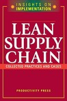 Lean Supply Chain: Collected Practices and Cases
