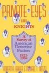 Private Eyes: One Hundred and One Knights: A Survey of American Detective Fiction 1922–1984