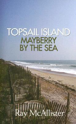 Topsail Island by Ray McAllister