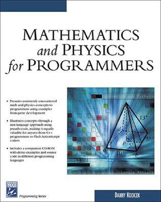 Mathematics and Physics for Programmers by Danny Kodicek