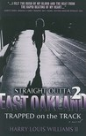 Straight Outta East Oakland 2: Trapped on the Track