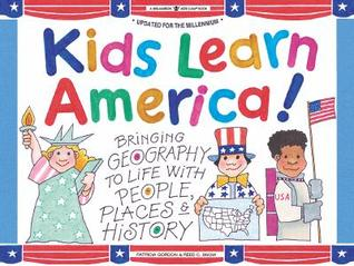 Kids Learn America!: Bringing Geography to Life with People, Places & History