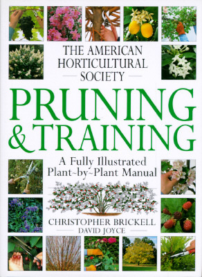 American Horticultural Society Pruning & Training by David Joyce