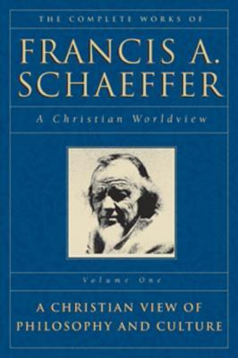 The Complete Works of Francis A. Schaeffer by Francis August Schaeffer