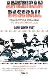 American Baseball: From Postwar Expansion to the Electronic Age
