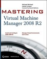 Mastering Virtual Machine Manager 2008 R2
