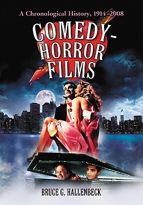 Comedy-Horror Films by Bruce G. Hallenbeck