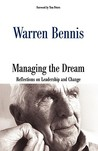 Managing The Dream by Warren G. Bennis