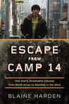 Escape from Camp 14 by Blaine Harden