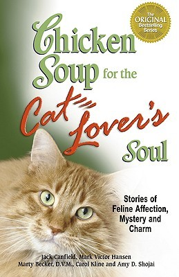Chicken Soup for the Cat Lover's Soul: Stories of Feline Affection, Mystery and Charm