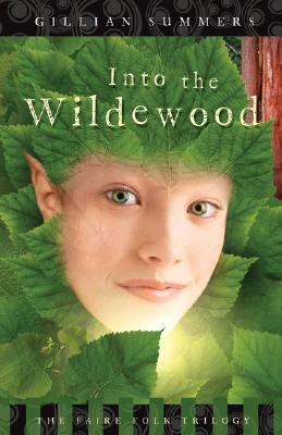 Into the Wildewood (Faire Folk, #2)