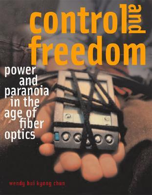 Control and Freedom: Power and Paranoia in the Age of Fiber Optics