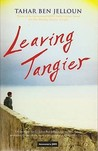 Leaving Tangier by Tahar Ben Jelloun