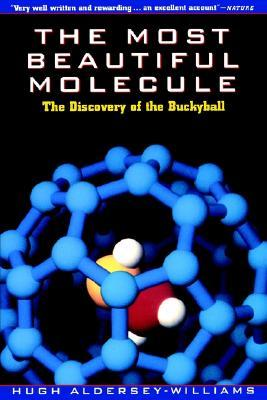The Most Beautiful Molecule by Hugh Aldersey-Williams
