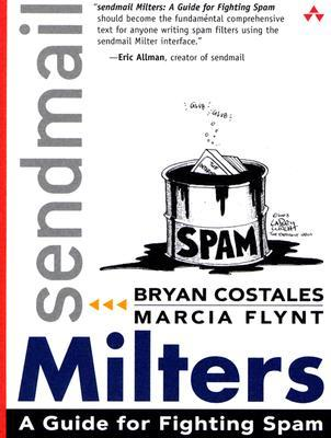 sendmail Milters: A Guide for Fighting Spam