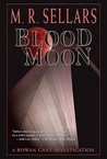 Blood Moon (A Rowan Gant Investigation #9)
