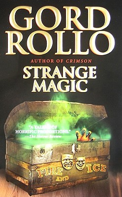 Strange Magic by Gord Rollo
