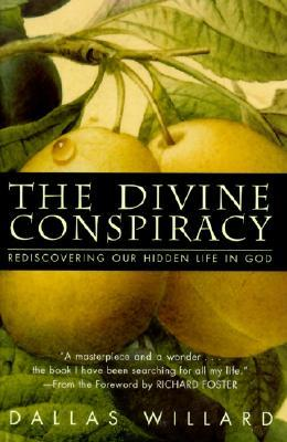 The Divine Conspiracy by Dallas Willard