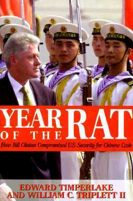 Year of the Rat: How Bill Clinton Compromised U.S. Security for Chinese Cash