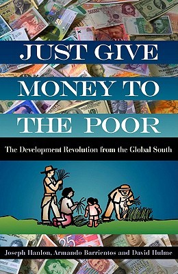 Just Give Money to the Poor by David Hulme