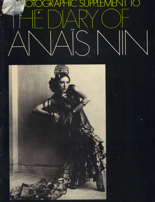 Photographic Supplement to the Diary of Anaïs Nin