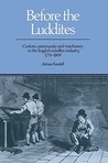 Before the Luddites: Custom, Community and Machinery in the English Woollen Industry, 1776 1809