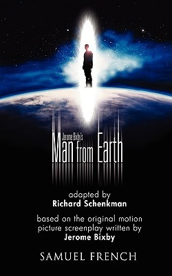 Jerome Bixby's the Man from Earth by Richard Schenkman