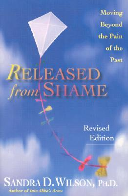 Released from Shame: Moving Beyond the Pain of the Past