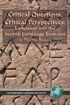 Critical Questions, Critical Perspectives: Language and the Second Language Educator (PB)