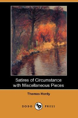 Satires of Circumstance with Miscellaneous Pieces by Thomas Hardy