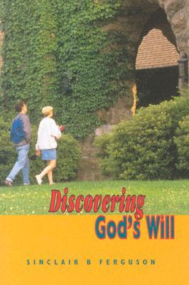 Discovering Gods Will by Sinclair B. Ferguson