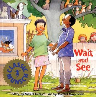 Wait and See by Robert Munsch