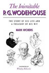 The Inimitable P.G. Wodehouse: The Story of His Life and a Treasury of His Wit