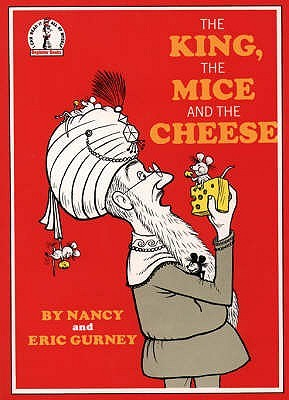 The King, the Mice and the Cheese by Nancy Gurney