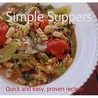 Simple Suppers (Quick And Easy, Proven Recipes) (Quick And Easy, Proven Recipes)