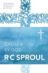 Chosen by God by R.C. Sproul