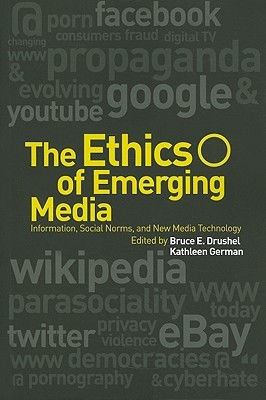 The Ethics of Emerging Media by Kathleen M. German