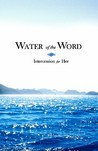 Water of the Word: Intercession for Her