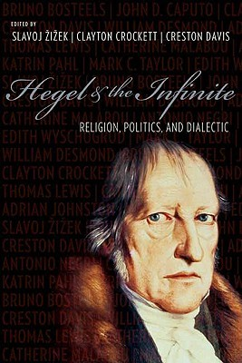 Hegel the Infinite: Religion, Politics, and Dialectic