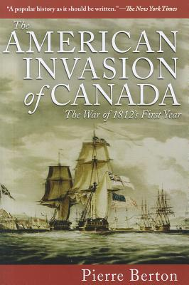 Download The American Invasion of Canada: The War of 1812's First Year by Pierre Berton RTF