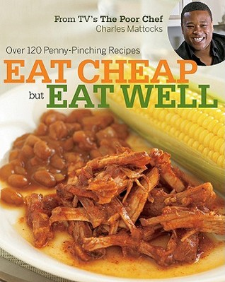 Eat Cheap but Eat Well by Charles Mattocks