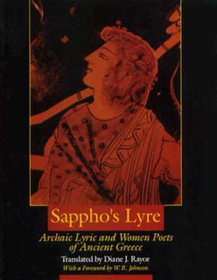 Review Sappho's Lyre: Archaic Lyric and Women Poets of Ancient Greece ePub by Diane J. Rayor, W.R. Johnson