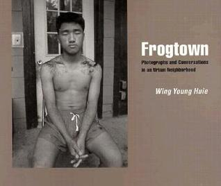 Frogtown by Wing Young Huie