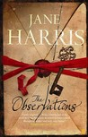 The Observations. Jane Harris