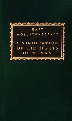 A Vindication of the Rights of Woman (Everyman's Library (Cloth))