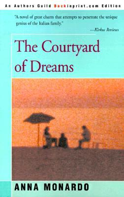 The Courtyard of Dreams by Anna Monardo