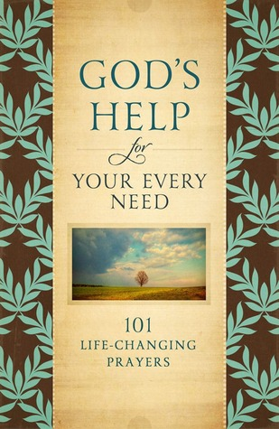 God's Help in Times of Need: 101 Prayers When You Need Divine Help