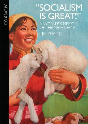 """Socialism Is Great!"" by Lijia Zhang"