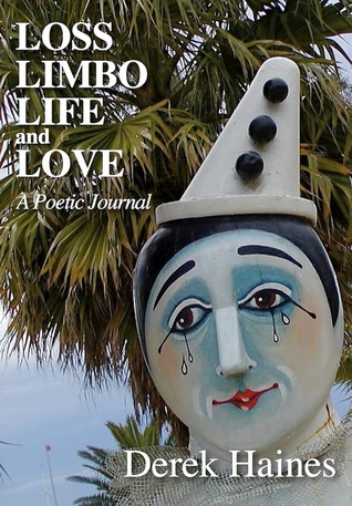 Loss, Limbo, Life & Love by Derek Haines